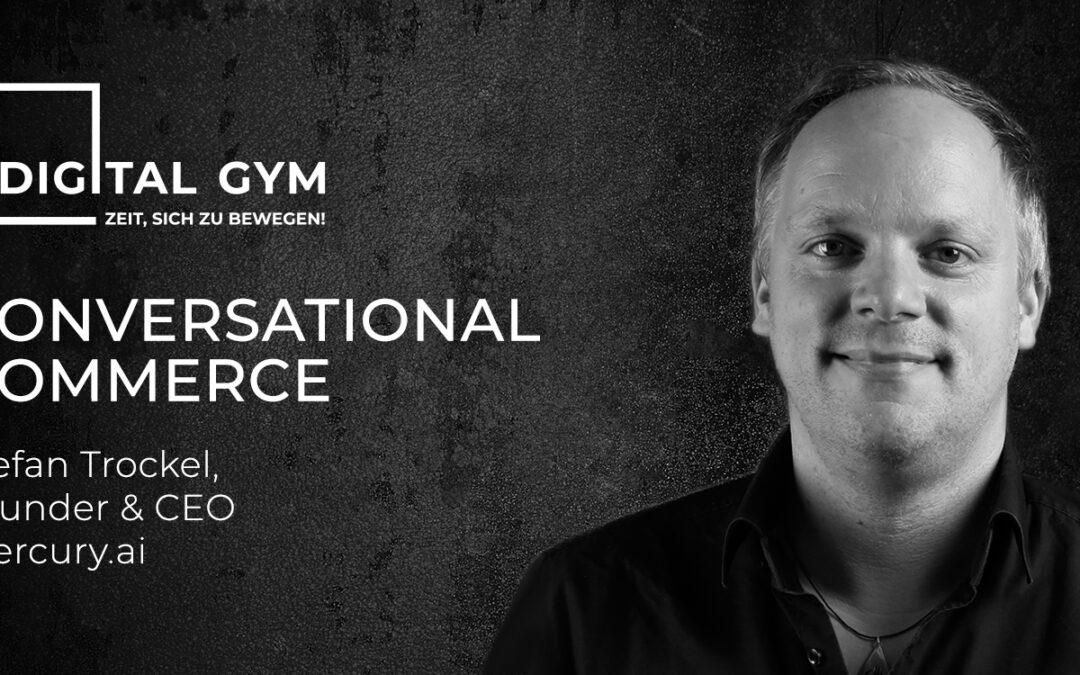 Digital Gym: Conversational Commerce