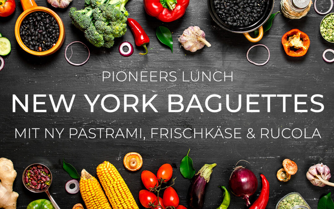 Pioneers Lunch – New York Baguettes