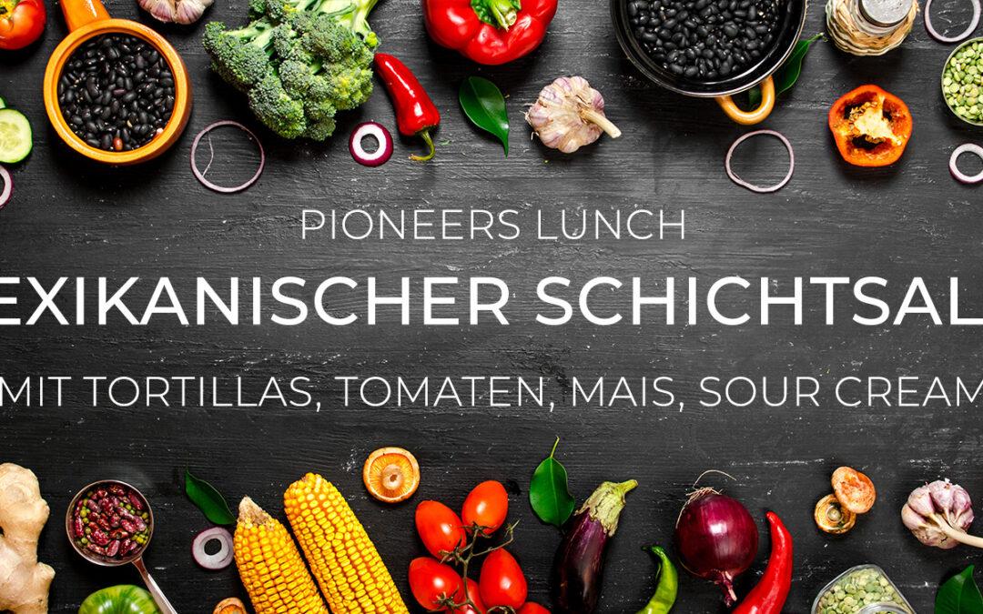 Pioneers Lunch – Mexikanischer Schichtsalat
