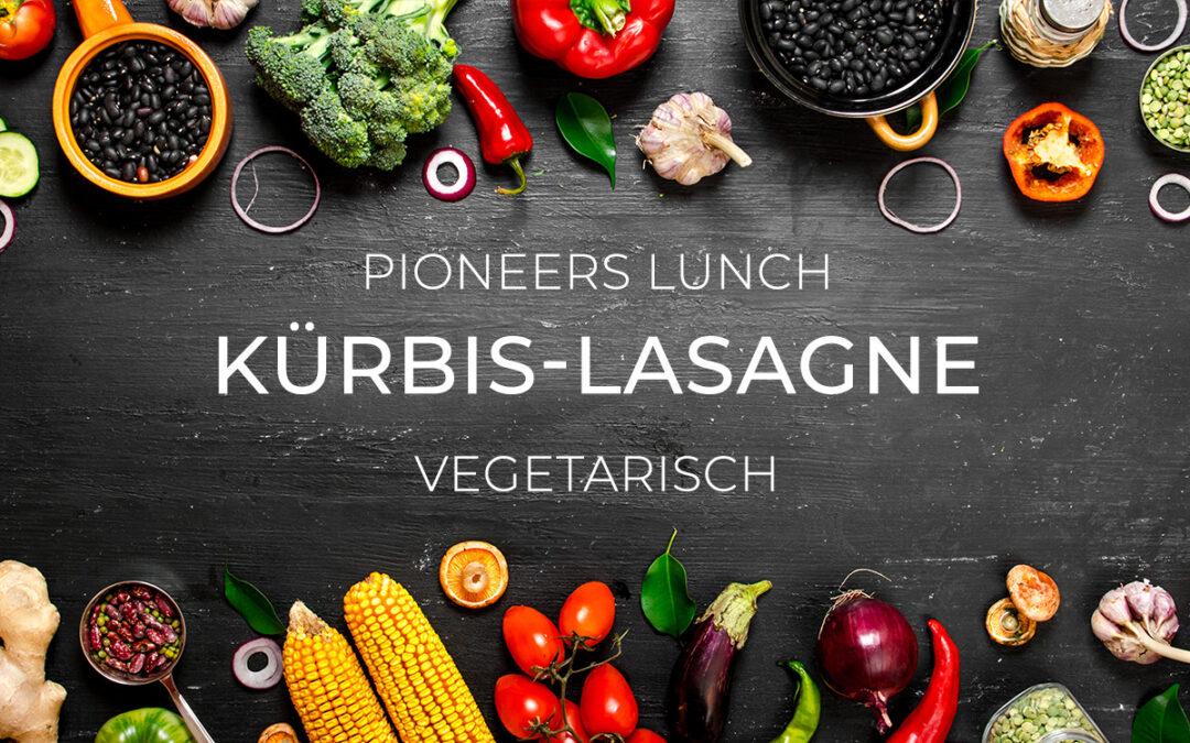 Pioneers Lunch: Kürbis-Lasagne